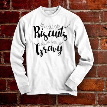 f562953d Biscuits and Gravy Long Sleeve Shirt- Southern Sayings Shirt Sou