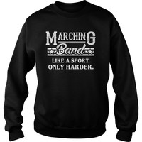 Marching Band Like A Sport Only Harder T Shirt