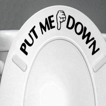 "Toilet Seat Decal ""PUT ME DOWN"" Vinyl Sticker"