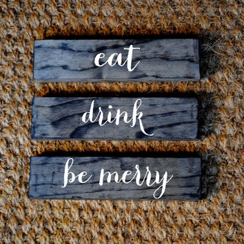 EAT DRINK MERRY // Inspirational Quote Wooden Sign