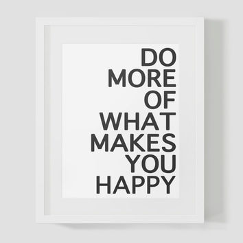 Do More Of What Makes You Happy Wall Art 8x10 Typography Print