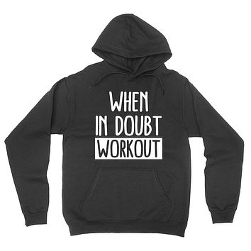 Workout, gym, fitness, yoga outfit, when in doubt workout, running wrestling hoodie