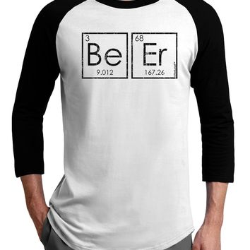 Be Er - Periodic Table of Elements Adult Raglan Shirt by TooLoud