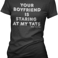 Women's Your Boyfriend Is Staring At My Tats! Retro Design T-Shirt