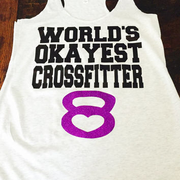 Worlds Okayest Crossfitter Tank Top