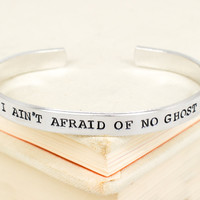 I Ain't Afraid Of No Ghost - Ghostbusters - Aluminum Cuff Bracelet