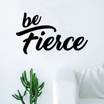 Be Fierce Quote Beautiful Design Decal Sticker Wall Vinyl Decor Art Living Room Bedroom Inspirational