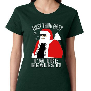 Women's T Shirt First Thing First I'm The Realest Xmas Santa Shirt