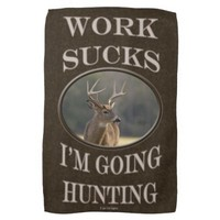 Hunting Wildlife Buck Work Sucks Im Going Hunting