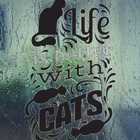 Life is better with CATS Vinyl Wall Decal - Permanent Sticker