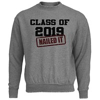 Graduation - Class of 2019 Nailed It Mens Destroyed Sweatshirt