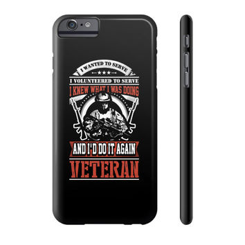 I WANTED TO SEVE Veteran Phone Case