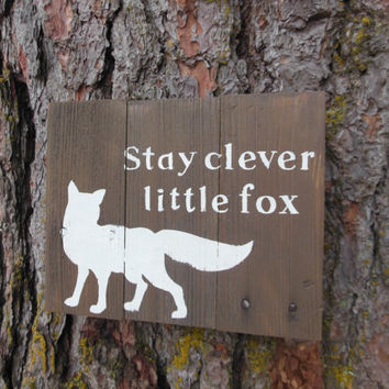 Stay Clever Little Fox, Rustic Nursery Sign Joyful Island Creations 10x8