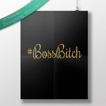 Boss Bitch Art Print Gold Glitter Letters Motivational Design BossBitch Printable Quote Instant Download Wall Art for Bedroom or Office
