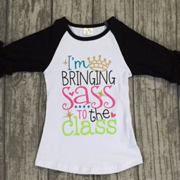 NEW ITEM!! RTS I'm Bringing Sass To The Class Shirt!