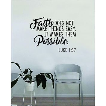 Faith Does Not Makes Things Easy Wall Decal Quote Home Room Decor Decoration Art Vinyl Sticker Inspirational Religious Bible Jesus God Luke Verse