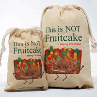 Not Fruitcake Drawstring Fabric Gift Bag