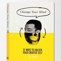 Change Your Mind: 57 Ways To Unlock Your Creative Self By Rod Judkins- Assorted One