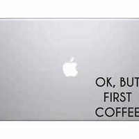 Ok But First Coffee Macbook Decal Sticker Skin Laptop Pro Air Funny Text Apple