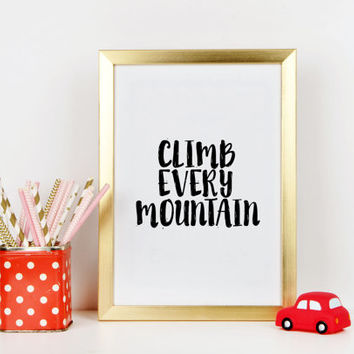 Climb Every Mountain Nursery Decor Baby Gift Kids Decor Mountains nursery Nursery print Kids decorNursery Illustration Baby Wall Art