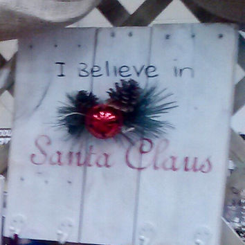 I Believe In Santa Claus  Christmas Stocking Holder Made from Whitewashed Refurnished Pallet Wood