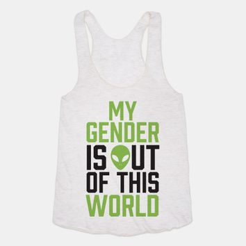 My Gender is Out of This World