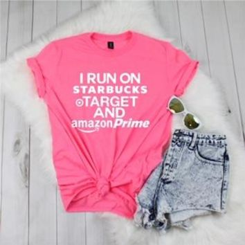 I Run On Starbucks, Target and Amazon Prime - Ruffles with Love - Tee