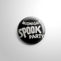 Spook Show Midnight Spook Party Pin Back Button