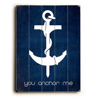 You Anchor Me by Artist Cheryl Overton Wood Sign