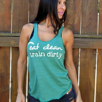 Eat Clean Train Dirty.  Flowy Eco-Heather Racerback Tank Size XL