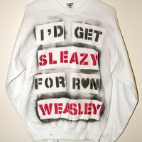 "MEDIUM White Harry Potter ""I'd Get Sleazy for Ron Weasley"" sweatshirt"