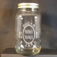 Swear Jar, Etched Glass Jar, Mason Jar, Sand-Etched Jar, Money Jar, Mason Jar Bank, 26 Ounce Jar
