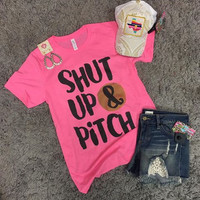 Shut up & pitch neon pink t-shirt