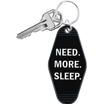 Need. More. Sleep Keychain in Black and White