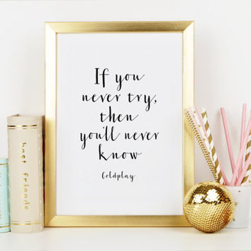 COLDPLAY QUOTE,Inspirational Quote,Motivational Print,Coldplay Song Quote,Lyric Quote,Typography Print,Wall Art,Quote Print,Printable Art