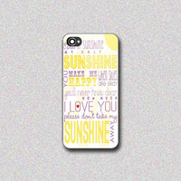 You Are My Sunshine - Print on Hard Cover for iPhone 4/4s, iPhone 5/5s, iPhone 5c - Choose the option in right side
