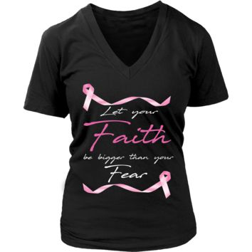 Let Your Faith Be Bigger Than Your Fear Breast Cancer Awareness Pink Ribbon V-Neck/T-Shirt/Crewneck Sweatshirt/Hoodie For Women