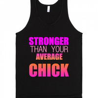 Stronger Than Your Average Chick Tank Top