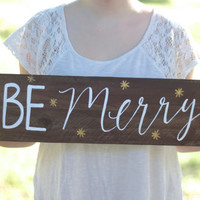 "Rustic Wooden Christmas Sign - ""Be Merry"" - Customize Your Own!"
