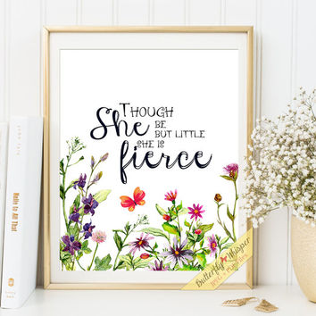 Nursery print quote art baby girl wall decor Though she be but little she is fierce printable framed quotes playroom wall decor print baby