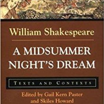A Midsummer Night's Dream: Texts and Contexts (Bedford Shakespeare)