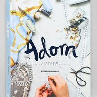 Adorn: 25 Stylish DIY Fashion Projects By Kit Lee & Shini Park - Urban Outfitters