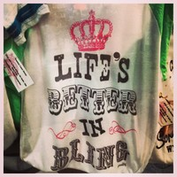 Life Is Better In Bling Tee