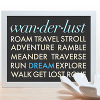 Wanderlust Travel Typography Print - 11x14 Poster minimal art modern office den teen wall decor adventure aqua teal blue classic design