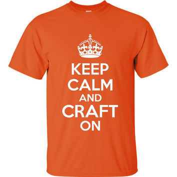 Keep Calm And Craft On Crafters Keep Calm Printed Unisex Ladies Kids Craft T Shirt Keep Calm Craft On