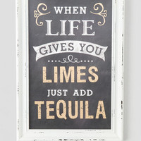 When Life Gives You Limes Just Add Tequila Wall Decor