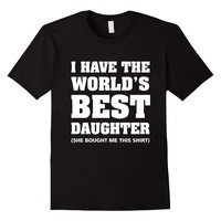 Men's I Have The World's Best Daughter Funny T-shirt For Fathers