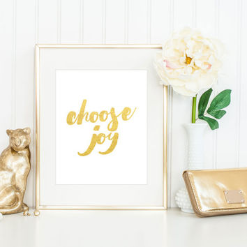 Choose Joy Print / Gold Foil Quote / REAL FOIL / 5x7, 8x10 / Gold Foil Wall Art / Inspirational Print / Positive Print / Joy Wall Art