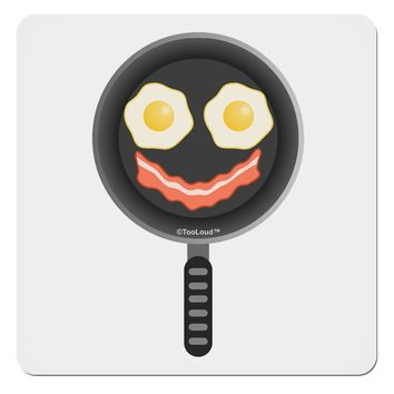 "Eggs and Bacon Smiley Face 4x4"" Square Sticker by TooLoud"