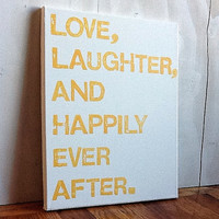 11X14 Canvas Sign  Love Laughter And Happily by EpiphanysCorner